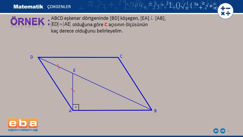 ÖRNEK : ABCD eşkenar dörtgeninde [BD] köşegen, [EA] [AB],